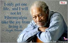 ProHealth Inspiration  FINALLY he's willing to come out of the Fibro closet!!  We need spokes people like Morgan Freeman, who are clear about the facts of Fibro.