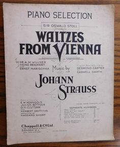 Vintage sheet music Sir Oswald Stoll presents Waltzes from Vienna copyright 1930 Piano Selection Music by Johann Strauss Sheet music probably printed