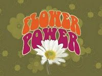 """The """"Flower Power"""" movement started in the late sixties, but I identify it more with the seventies as that's when it became a part of popular culture.  Read about it here: http://en.wikipedia.org/wiki/Flower_power"""