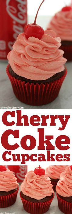 Cherry Coke Cupcakes- Super fun cupcake. Easy and super tasty!