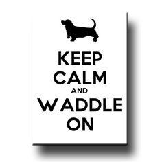 Basset Hound Keep Calm and Waddle On Fridge Magnet • Basset Bazaar