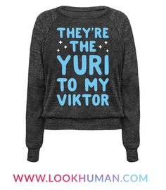 "Show off your admiration for your loved one with this special Yuri On Ice inspired pair design featuring the text ""They're The Yuri To My Viktor"" for your adorable, cute, queer, ice skating, anime boy love! Perfect for loving Yuri and Viktor, sports anime, cute queer things, and showing off your love!"