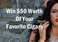 Win $50 Worth of Your Favorite Cigars 2/17/17 via... sweepstakes IFTTT reddit giveaways freebies contests