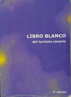 Libro blanco del turismo canario 2a ed. [Canarias] : Consejería de Turismo y Transportes del Gobierno de Canarias, 1998