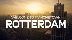 Welcome to my hometown – ROTTERDAM
