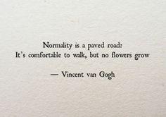 keroiam:  Quoted: Vincent van Gogh