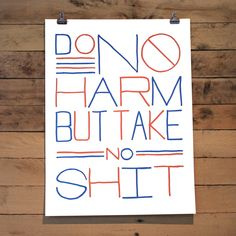 "Do No Harm Poster by Andrew Martis | HOLSTEEInspired in part by Theodore Roosevelt's advice to ""Speak softly, and carry a big stick"""