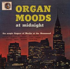 "Merlin ~ ""Organ Moods at Midnight"" - Unearthed in the Atomic Attic"