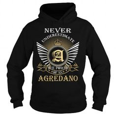 Never Underestimate The Power of an AGREDANO - Last Name, Surname T-Shirt #name #tshirts #AGREDANO #gift #ideas #Popular #Everything #Videos #Shop #Animals #pets #Architecture #Art #Cars #motorcycles #Celebrities #DIY #crafts #Design #Education #Entertainment #Food #drink #Gardening #Geek #Hair #beauty #Health #fitness #History #Holidays #events #Home decor #Humor #Illustrations #posters #Kids #parenting #Men #Outdoors #Photography #Products #Quotes #Science #nature #Sports #Tattoos…