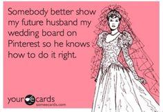 your ecards, future husband, wedding board, pinterest, lol