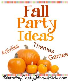 Fall Party Ideas!   Fall party themes, party games, scavenger hunts with free lists, fall party activities and more!  http://www.birthdaypartyideas4kids.com/fall-party-ideas.html