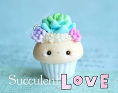 #kawaii #charms #polymer #clay #succulent #cupcake