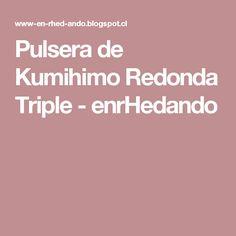 Pulsera de Kumihimo Redonda Triple - enrHedando