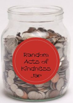 Put your change in a jar and save it up to use for random acts of kindness