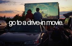 Lay in the bed of a truck, turn on our radio and watch a drive-in movie