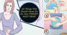 ATTENTION LADIES: 10 THINGS YOU SHOULD NEVER DO ON YOUR PERIOD! MUST READ