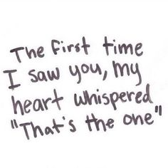 (((❤))) the first time i saw you I knew you are the one I love you I want to be with you I'm in love with you TMV V^V❤V^V. Motivational Quotes For Love, Love Quotes For Her, Quotes For Him, Be Yourself Quotes, Quotes To Live By, Me Quotes, Inspirational Quotes, Love Quotes To Husband, Enjoy Quotes
