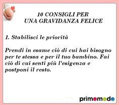 10 consigli per una gravidanza felice. Consiglio numero 1 - Stabilisci le priorità http://www.primomodo.com/10-consigli-per-una-gravidanza-felice.html