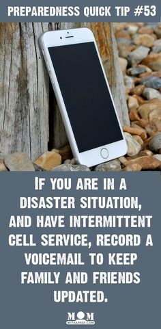 Preparedness Quick Tip #53: Leave a Voicemail in a Disaster for your Family -- If your cell service is intermittent, leave a voicemail for them to keep them updated on how you are. @momwithaprep.com