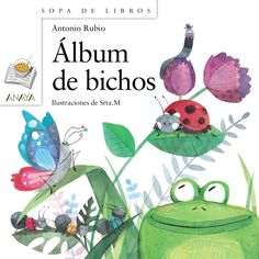 Álbum de bichos Antonio Rubio Ilustraciones de Srta.M