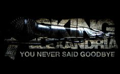 You Never Said Goodbye Asking Alexandria