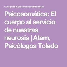 Psicosomática: El cuerpo al servicio de nuestras neurosis | Atem, Psicólogos Toledo