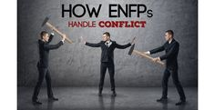 How ENFPs Handle Conflict - Psychology Junkie