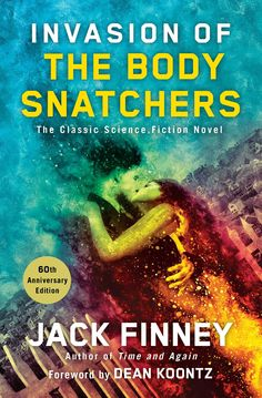 Invasion of the Body Snatchers: A Novel by Jack Finney, Dean R. Koontz | Touchstone; Reissue edition (October 6, 2015)