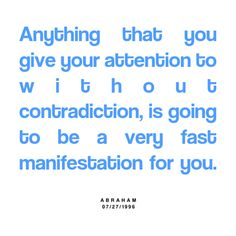 Anything that you give your attention to. #AbrahamHicks  #LawOfAttraction #LOA