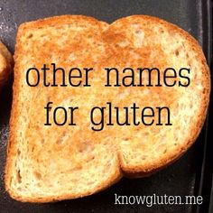 Other Names for Gluten - wondering if gluten is hiding in your food? Here are the other names for gluten.