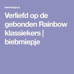 Verliefd op de gebonden Rainbow klassiekers   biebmiepje