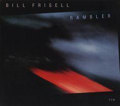 Bill Frisell: Rambler (ECM 1287) | between sound and space