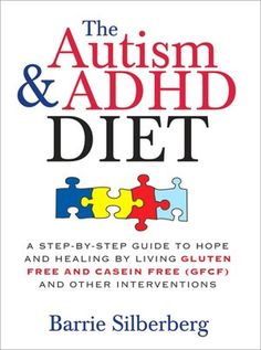 This diet helps children eliminate many traits & symptoms associated w/ autism spectrum disorders, ADHD, celiac disease, and other conditions. The Gluten-Free, Casein-Free (GFCF) Diet, as well as removing all artificial dyes & preservatives, is hugely effective for thousands of families. Barrie Silberberg, a mother who honed her skills using the GFCF Diet with her son, who was diagnosed with ASD, gives you everything you need to know to put the diet into action with your child.