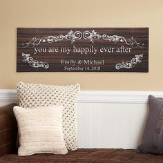 """You are my happily ever after sign. A Personal Creations Exclusive! Celebrate the love that completes your life with this romantic art canvas. We personalize it with any 2 names, up to 9 characters each, and any date. Our art canvas has a distressed look and is stretched over a solid wood frame. Measures 9""""H x 27""""W."""