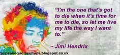 Quips & Quotes Of Note: Jimi Hendrix Jimi Hendrix, My Life, Notes, Let It Be, Afrikaans, Afrikaans Language