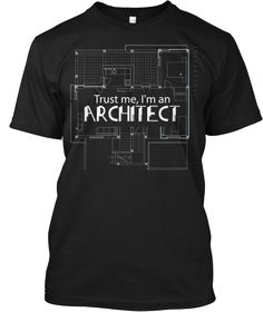 TRUST ME I'M AN ARCHITECT   Teespring