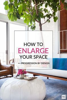 """How To Enlarge Your Space (Expert Tips and Tricks)"