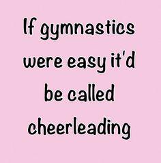Gymnastics is way harder then cheer leading