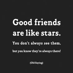 """""""Good friends are like stars, you don't see them but you know they're always there! - Old saying. This card measures 5 x 5 Inches and opens for a place to write a personal message. Nothing expresses feelings like a Quotable Card."""