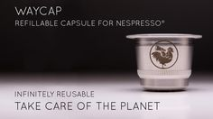 WayCap - Refillable Coffee Capsule for Nespresso® Machines.