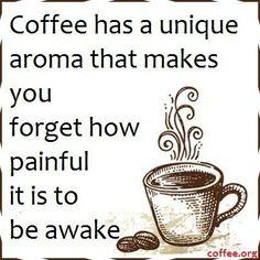 El café tiene un aroma único que te hace olvidar lo doloroso que es estar despierto