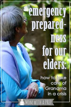 Not only do we need to prepare for our families at home, but we need to make sure that Grandma is taken care of, too! Do you have a plan for...