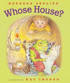 Whose House?, written by Barbara Seuling, illustrated by Kay Chorao