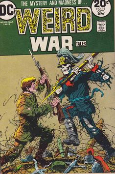 Weird War Tales was a war comic book title with supernatural overtones published by DC Comics which ran from September 1971 to June 1983.    The title was an anthology series that told war related stories with science fiction, horror, mystery and suspense. Changes in the Comics Code Authority made the use of horror elements possible.
