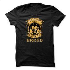 Animal rescue t-shirt Rescue is my favorite breed T Shirts, Hoodies, Sweatshirts - #black hoodie womens #music t shirts. MORE INFO => https://www.sunfrog.com/No-Category/Rescue-is-my-favorite-breed.html?60505