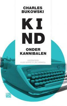 Kind onder kannibalen - Charles Bukowski - Lebowski Publishers