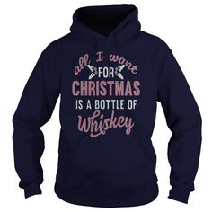 I Love xmas ALL I WANT FOR CHRISTMAS IS A BOTTLE OF WHISKEY TSHIRT T shirts