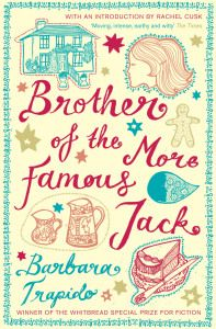 Brona's Books: Brother of the More Famous Jack by Barbara Trapido