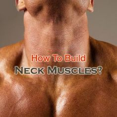 Best #Workouts For #Building #NeckMuscles - #HowToBuildNeckMuscles #NeckExercises #Bodybuilding #NeckWorkouts