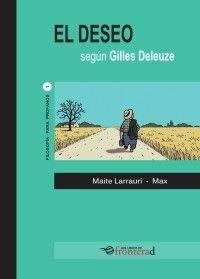 El deseo según Gilles Deleuze [Maite Larrauri y Max]